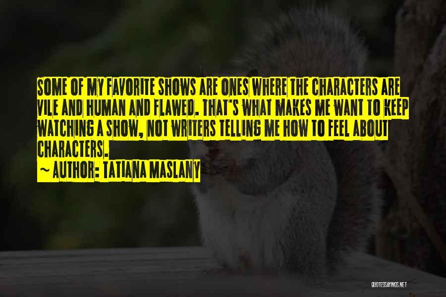Tatiana Maslany Quotes 1892877