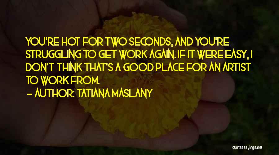Tatiana Maslany Quotes 1952911