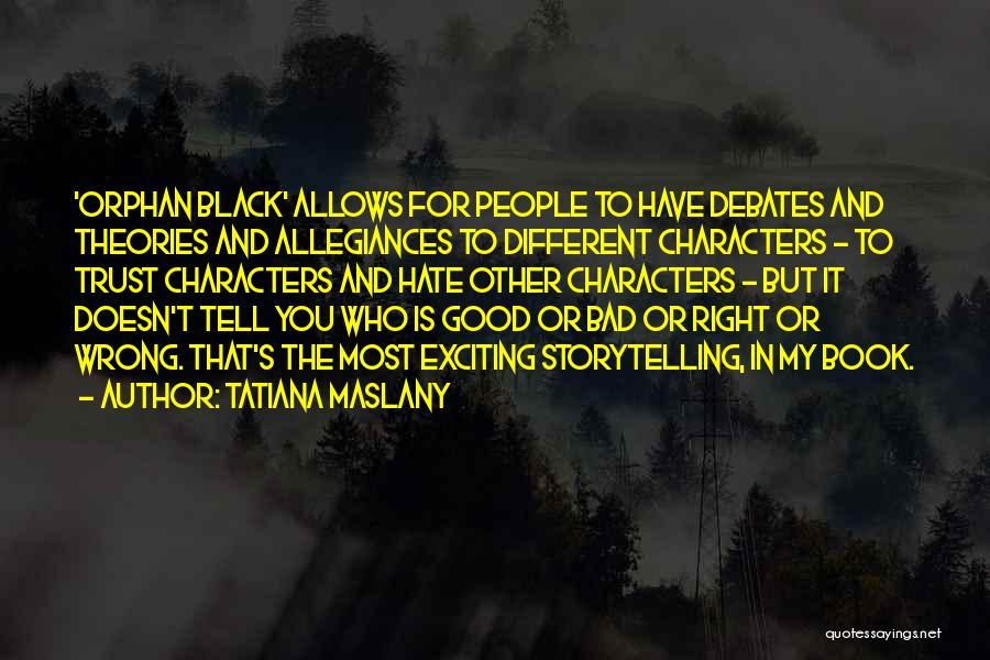 Tatiana Maslany Quotes 1960225