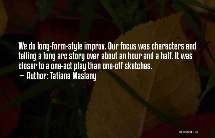 Tatiana Maslany Quotes 204532