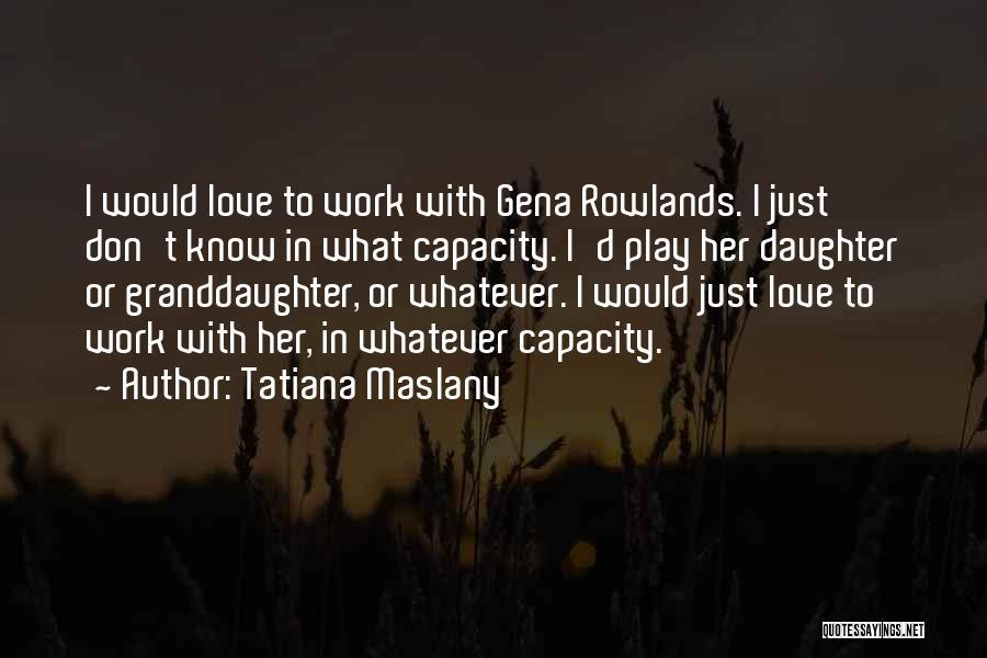 Tatiana Maslany Quotes 238000