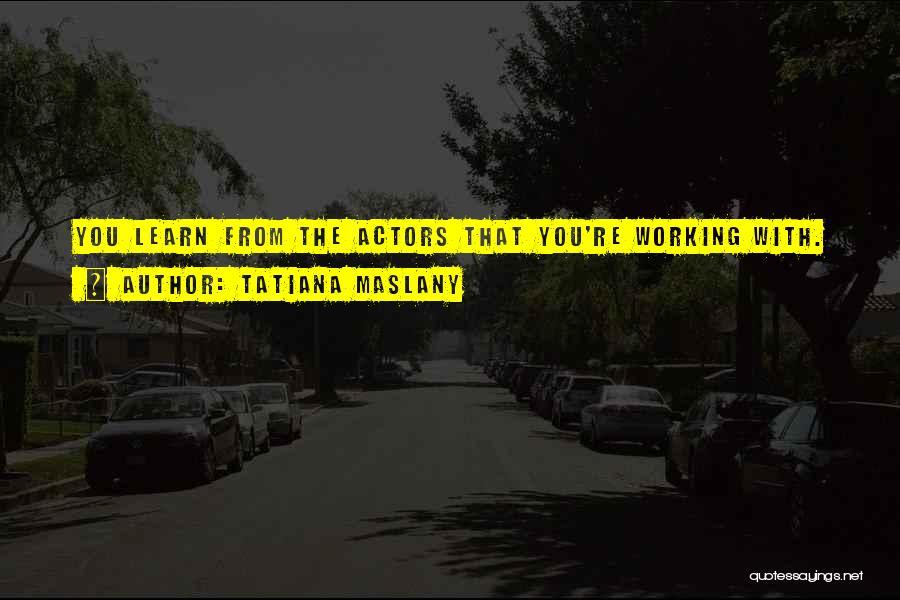 Tatiana Maslany Quotes 252967