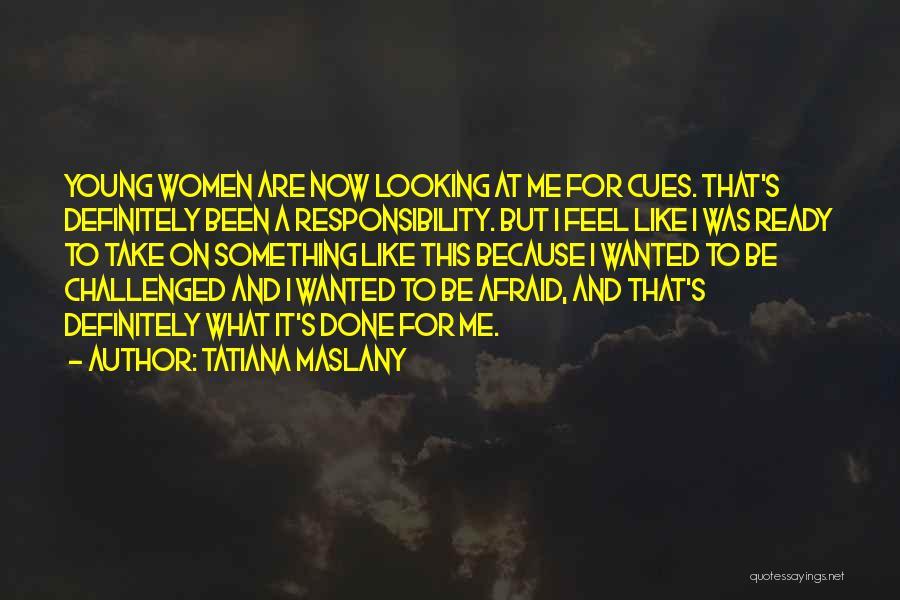 Tatiana Maslany Quotes 335295