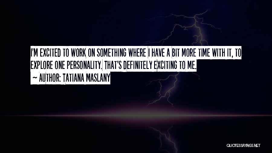 Tatiana Maslany Quotes 345226