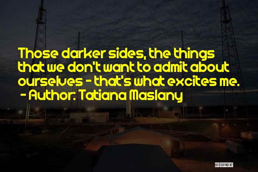 Tatiana Maslany Quotes 394667