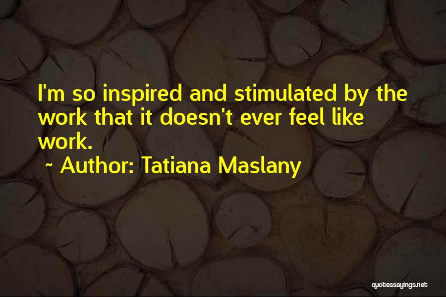 Tatiana Maslany Quotes 485031