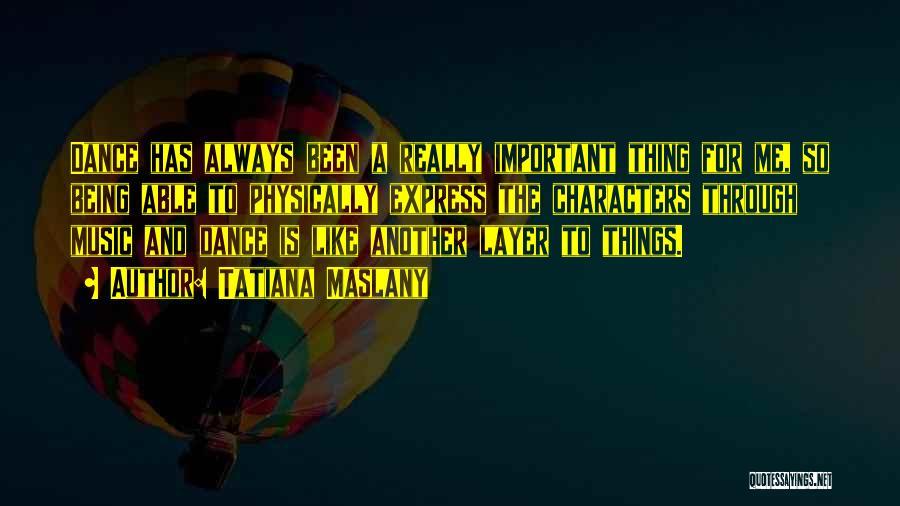 Tatiana Maslany Quotes 556447