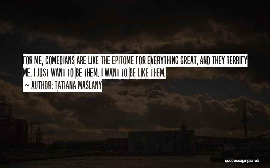 Tatiana Maslany Quotes 663266