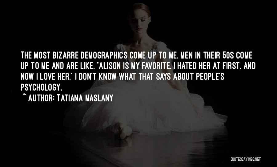 Tatiana Maslany Quotes 695356