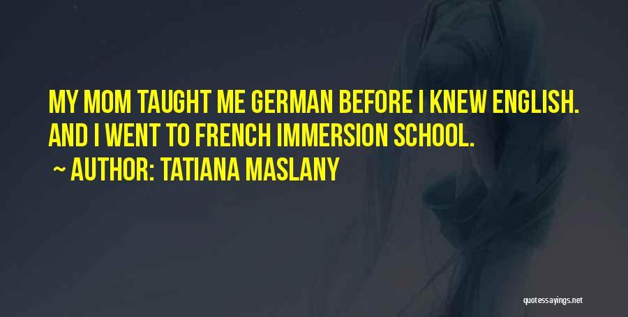 Tatiana Maslany Quotes 730519