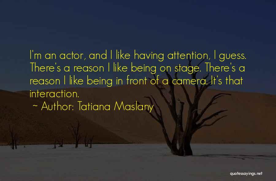 Tatiana Maslany Quotes 740557