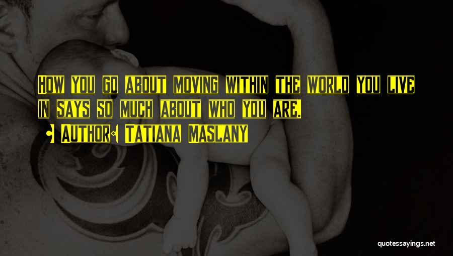 Tatiana Maslany Quotes 774067