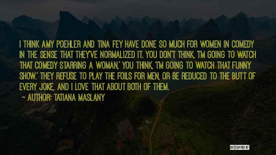 Tatiana Maslany Quotes 827219