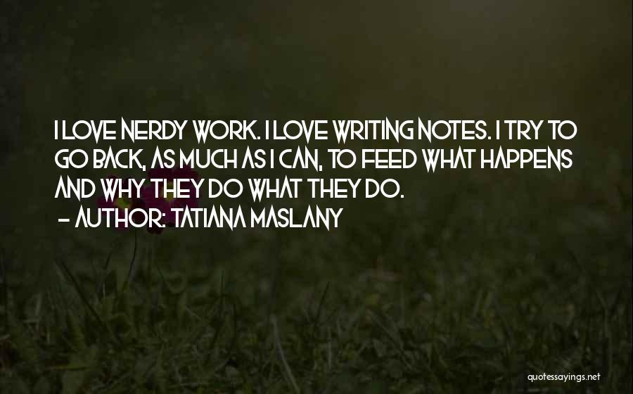 Tatiana Maslany Quotes 897630