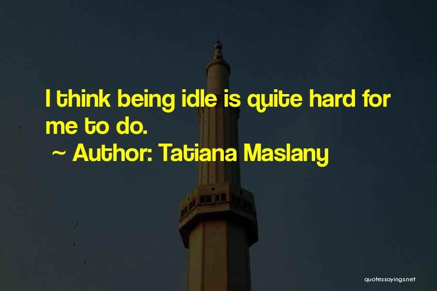 Tatiana Maslany Quotes 948783