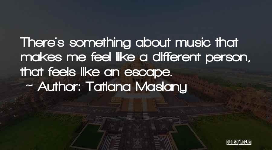 Tatiana Maslany Quotes 980234