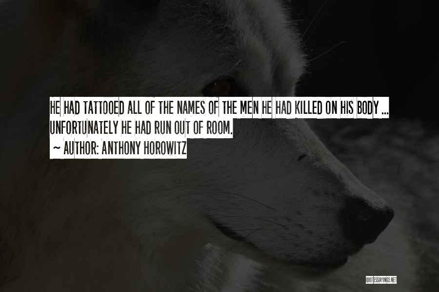 Tattooed Quotes By Anthony Horowitz