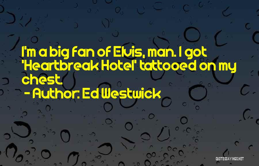 Tattooed Quotes By Ed Westwick
