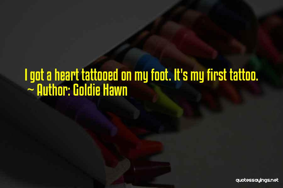Tattooed Quotes By Goldie Hawn