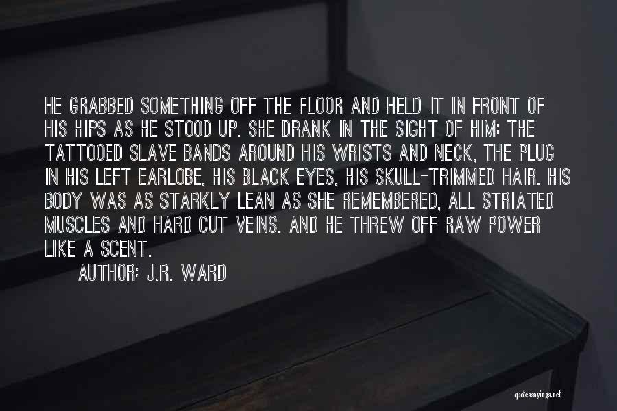Tattooed Quotes By J.R. Ward