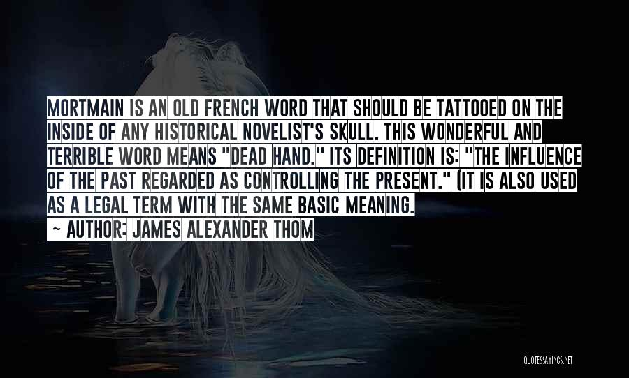 Tattooed Quotes By James Alexander Thom