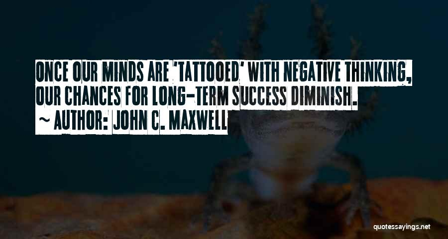 Tattooed Quotes By John C. Maxwell