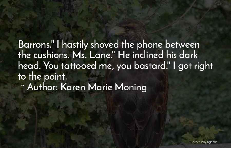 Tattooed Quotes By Karen Marie Moning