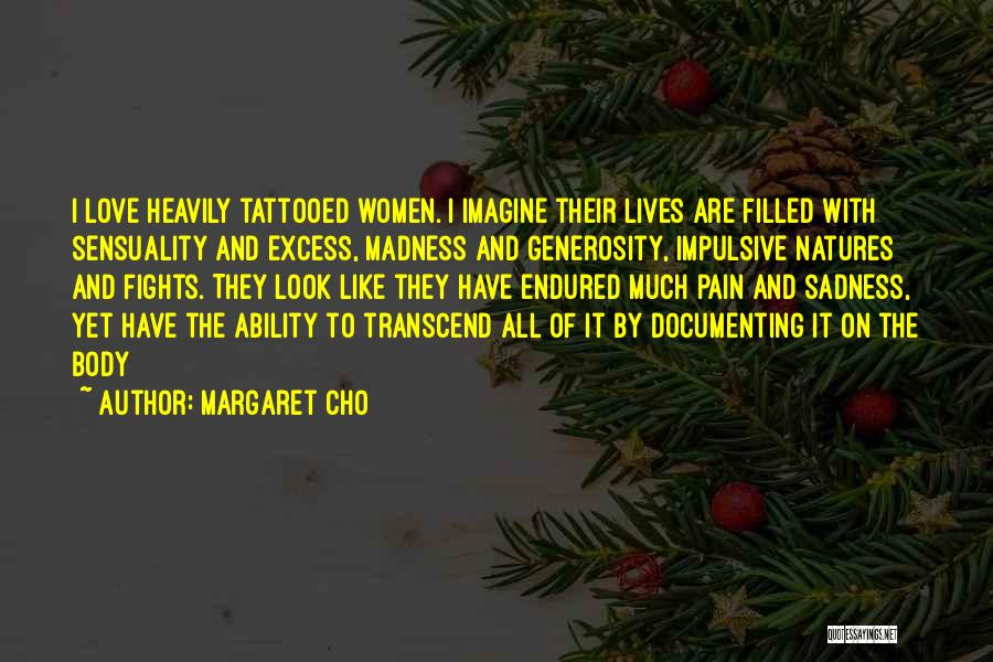 Tattooed Quotes By Margaret Cho