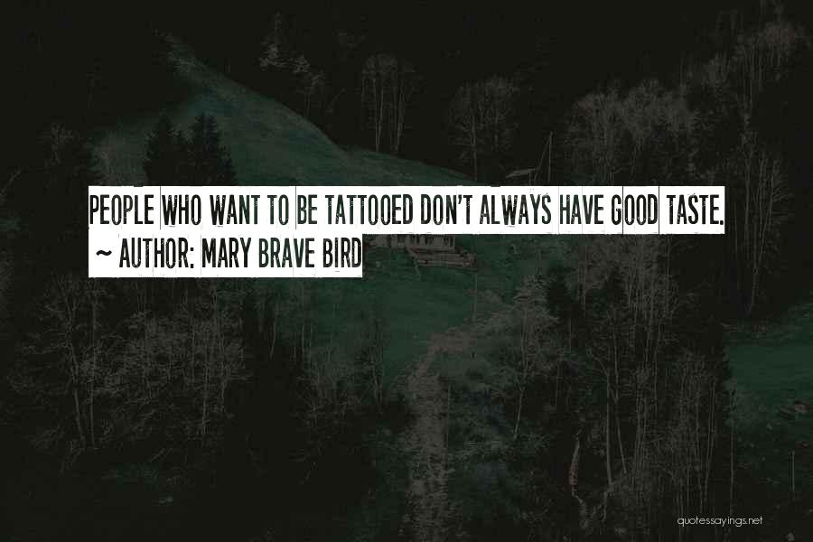 Tattooed Quotes By Mary Brave Bird