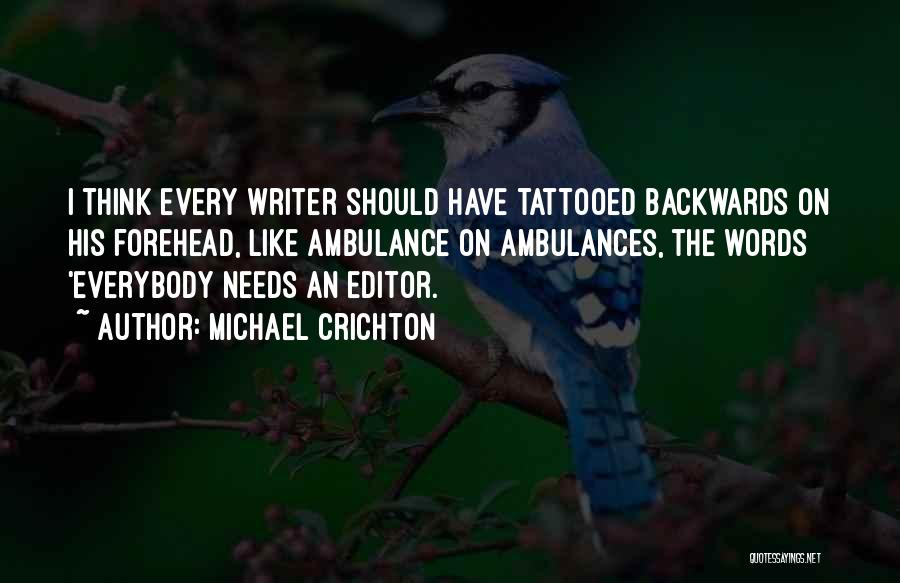 Tattooed Quotes By Michael Crichton