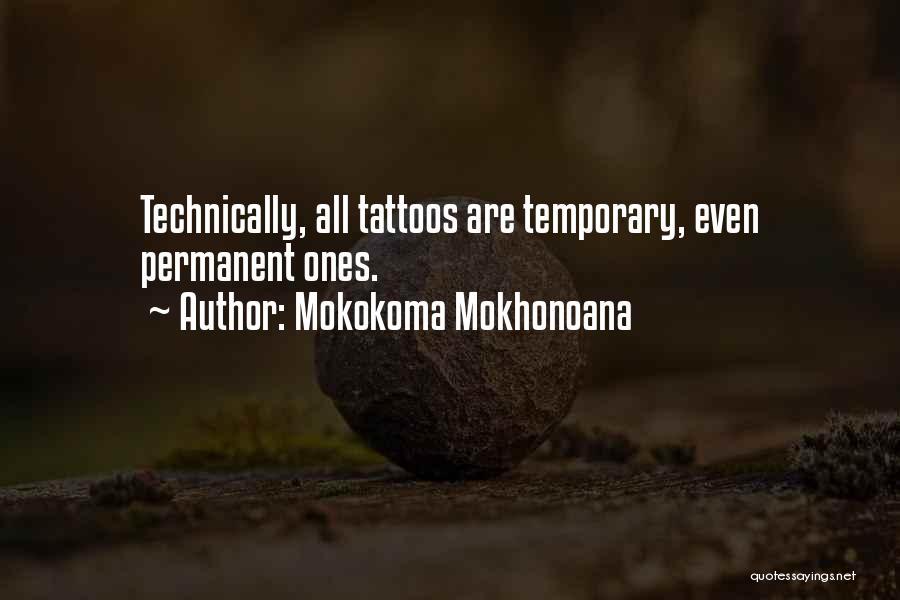Tattooed Quotes By Mokokoma Mokhonoana