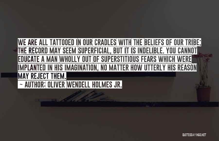 Tattooed Quotes By Oliver Wendell Holmes Jr.