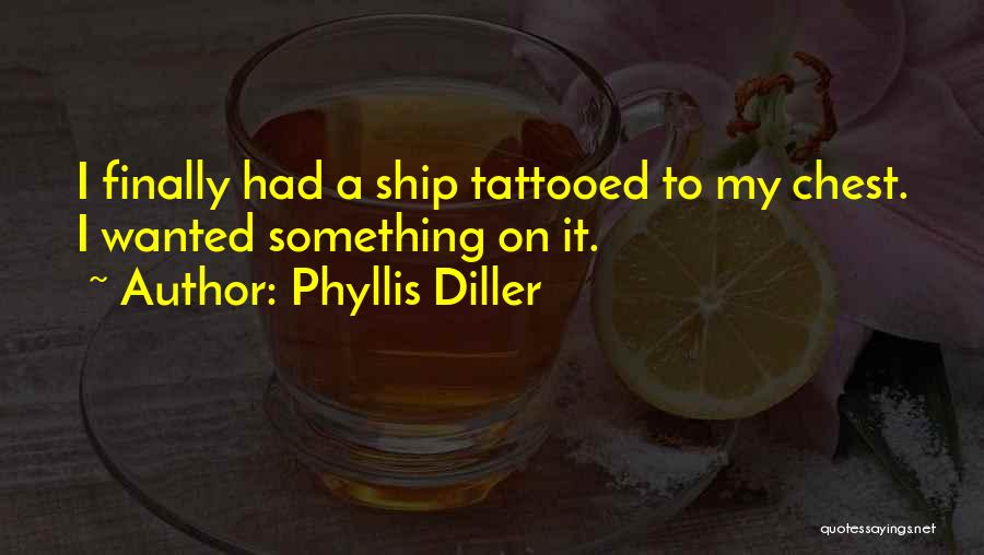 Tattooed Quotes By Phyllis Diller