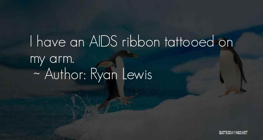 Tattooed Quotes By Ryan Lewis