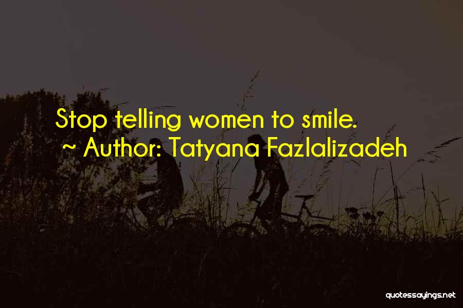 Tatyana Fazlalizadeh Quotes 1215968