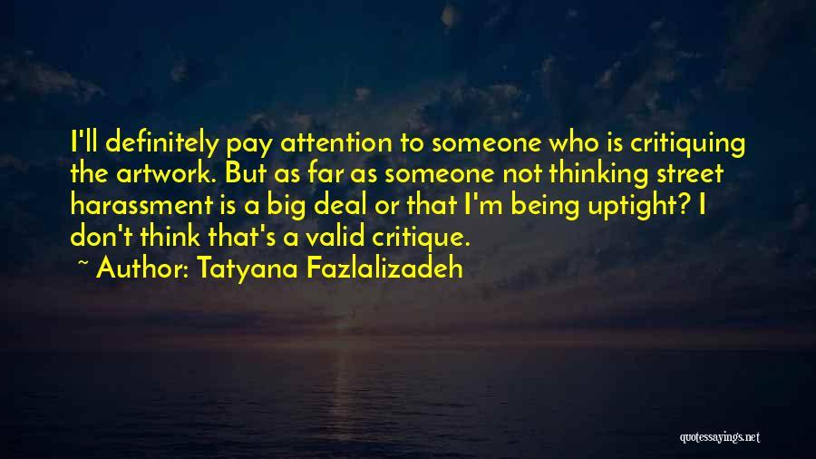 Tatyana Fazlalizadeh Quotes 83326