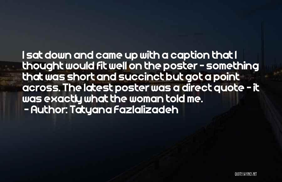 Tatyana Fazlalizadeh Quotes 844333