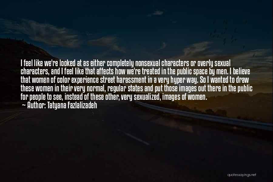 Tatyana Fazlalizadeh Quotes 942991