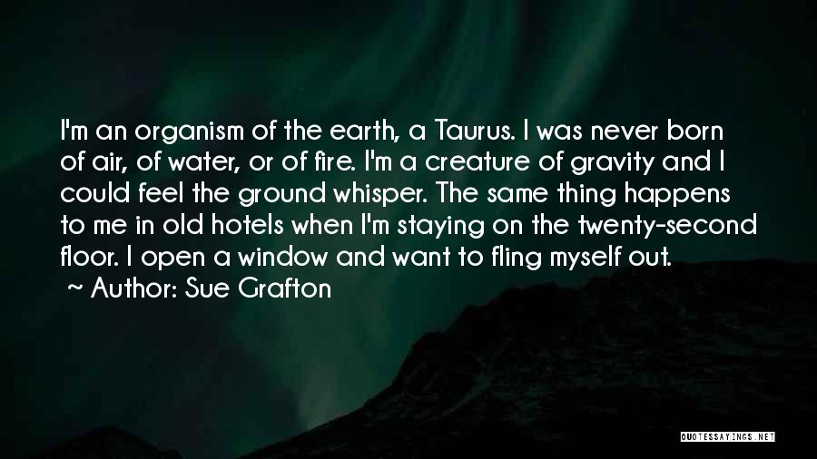 Taurus Quotes By Sue Grafton