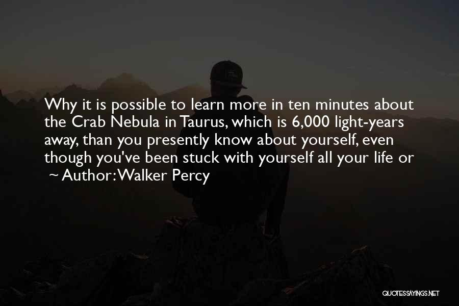 Taurus Quotes By Walker Percy