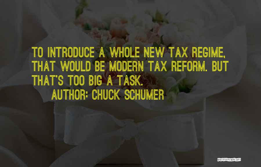 Tax Reform Quotes By Chuck Schumer