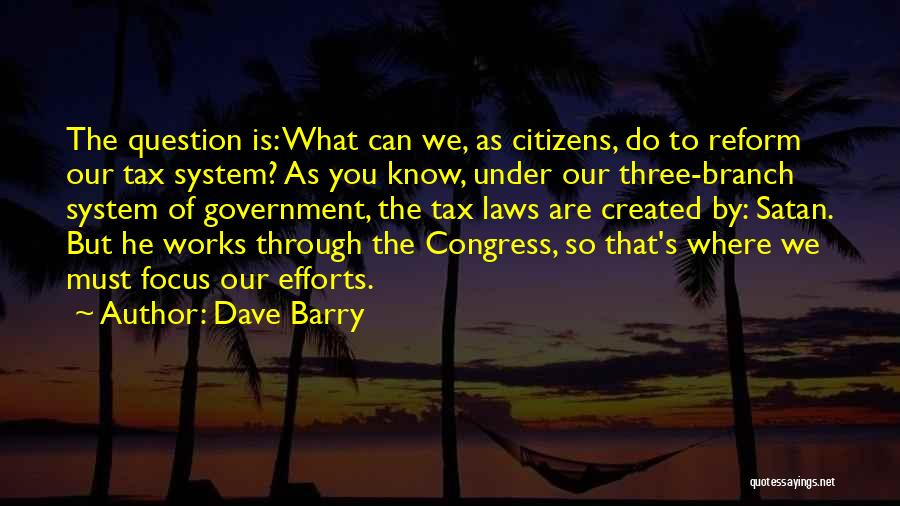Tax Reform Quotes By Dave Barry