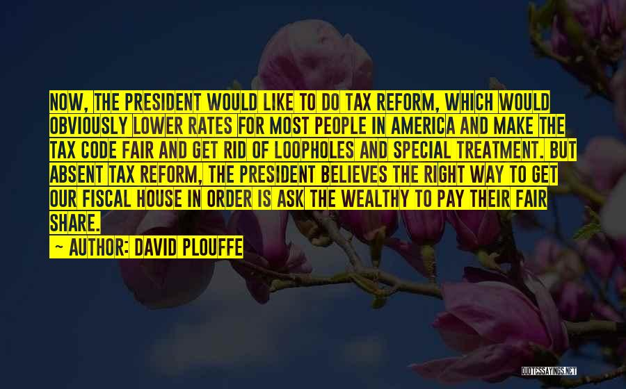Tax Reform Quotes By David Plouffe