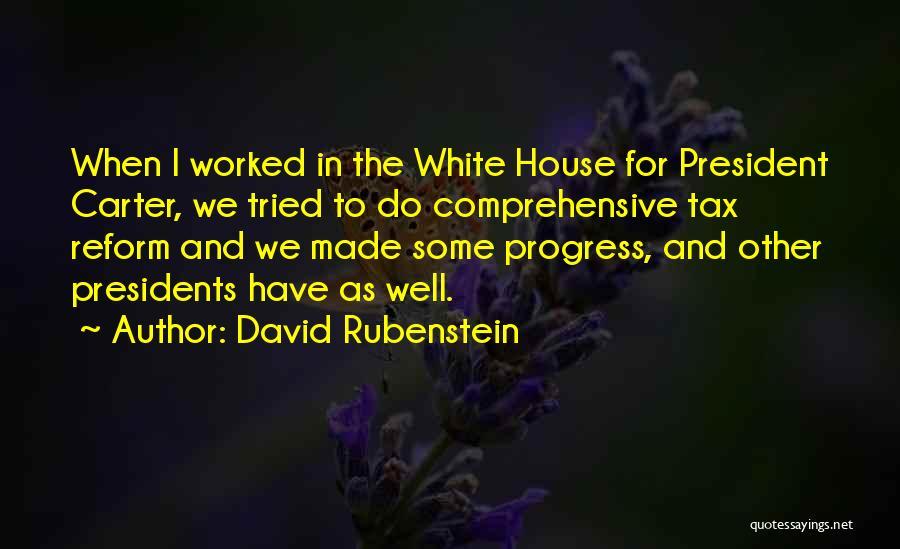 Tax Reform Quotes By David Rubenstein