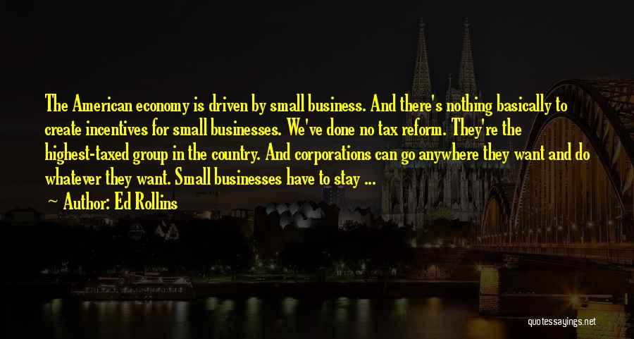 Tax Reform Quotes By Ed Rollins