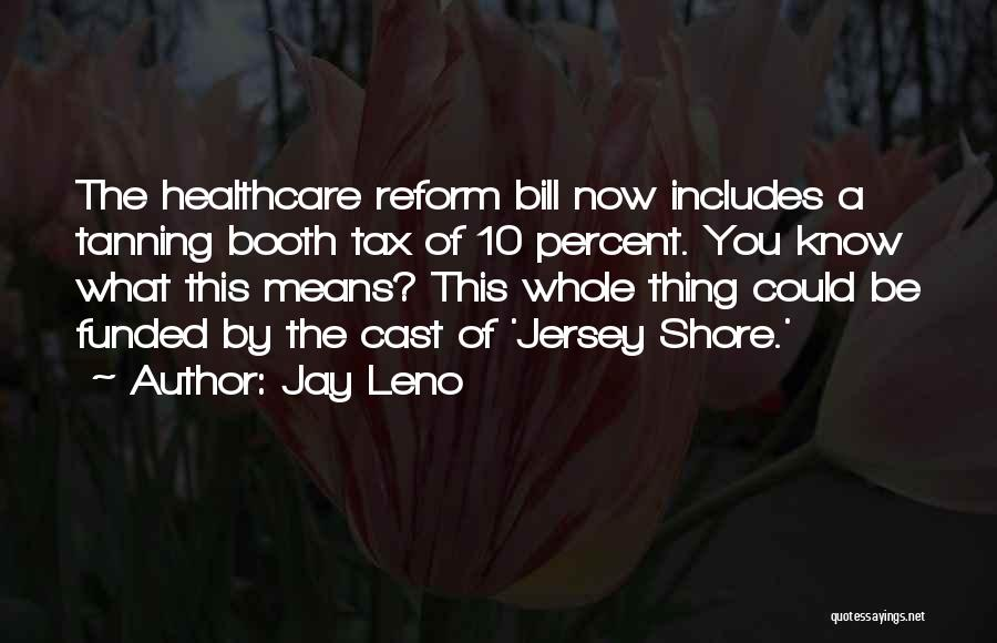 Tax Reform Quotes By Jay Leno