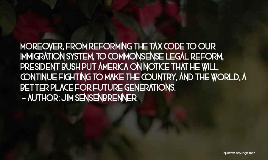 Tax Reform Quotes By Jim Sensenbrenner