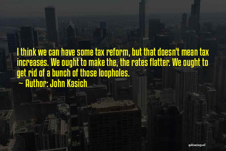 Tax Reform Quotes By John Kasich