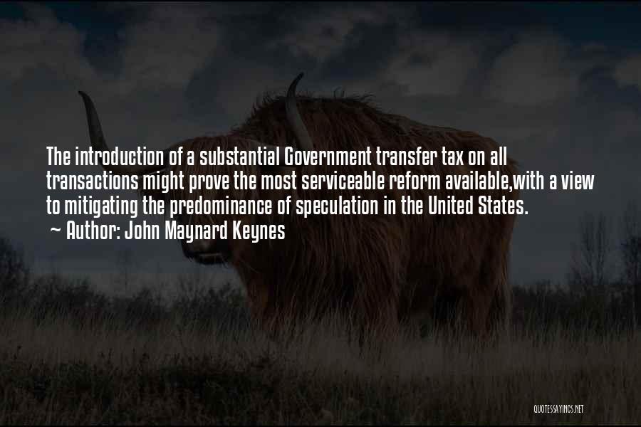Tax Reform Quotes By John Maynard Keynes
