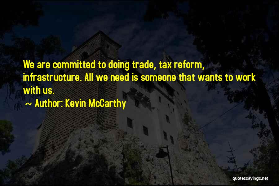 Tax Reform Quotes By Kevin McCarthy